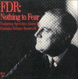 Nothing to Fear: Franklin Delano Roosevelt