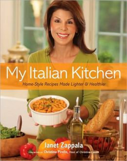 My Italian Kitchen: Home-Style Recipes Made Lighter & Healthier