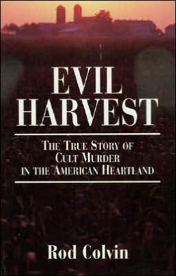 Evil Harvest: The True Story of Cult Murder