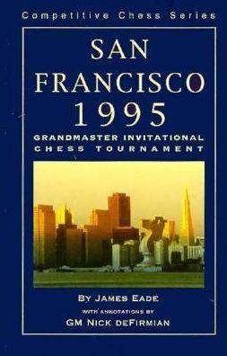 San Francisco, 1995: The Grandmaster Invitational Chess Tournament