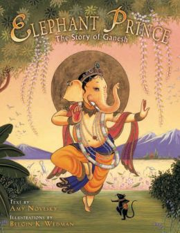 The Elephant Prince: The Story of Ganesh