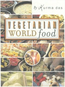 Vegetarian World Food: The Best of Cooking with Kurma