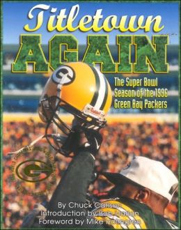 The Titletown Again: The Super Bowl Season of the 1996 Green Bay Packers