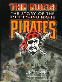 Bucs!: The Story of the Pittsburgh Pirates