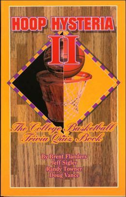 Hoop Hysteria II: The College Basketball Trivia Quiz Book
