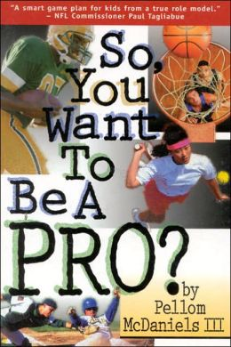 So, You Want to Be a Pro?