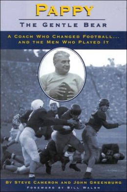 Pappy, The Gentle Bear: A Coach Who Changed Football. . .and the Men Who Played It
