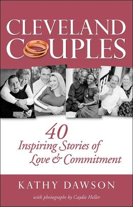Cleveland Couples: 40 Inspiring Stories of Love and Commitment
