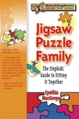 Jigsaw Puzzle Family: The Stepkids' Guide to Fitting It Together (Rebuilding Books Series)