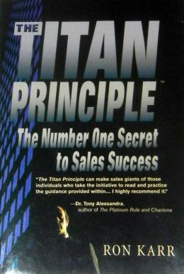 The Titan Principle: The #1 Secret to Sales Success