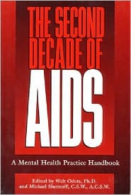 The Second Decade of AIDS: A Mental Health Practice Handbook
