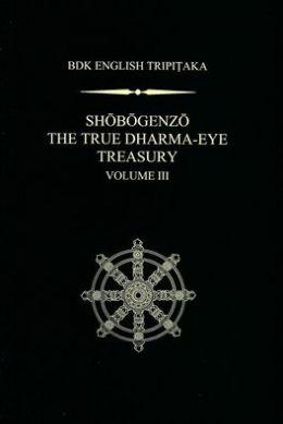 Shobogenzo The True Dharma-Eye Treasury, Volume III