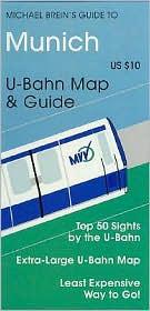 Michael Brein's Guide to Munich: U-Bahn Map and Guide