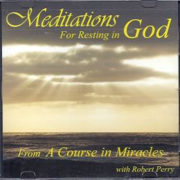 Meditations for Resting in God: From A Course in Miracles