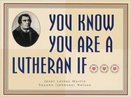 You Know You Are a Lutheran if.......