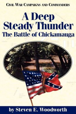 A Deep Steady Thunder: The Battle of Chickamauga