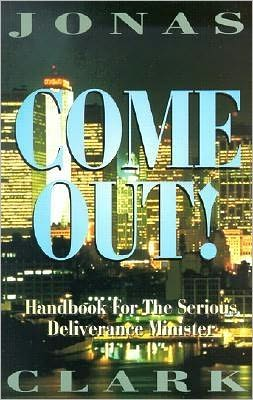 Come out!: Handbook for the Serious Deliverance Minister