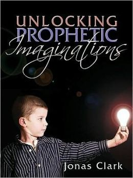 Unlocking Prophetic Imaginations