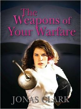The Weapons of Your Warfare