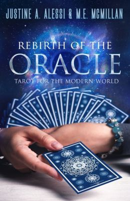 Rebirth of the Oracle: The Tarot for the Modern World
