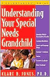 Understanding Your Special Needs Grandchild: A Grandparents' Guide
