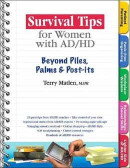 Survival Tips for Women with AD/HD: Beyond Piles, Palms & Post-Its