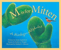M Is For Mitten: A Michigan Alphabet