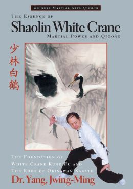 Essence of Shaolin White Crane: Martial Power and Qigong