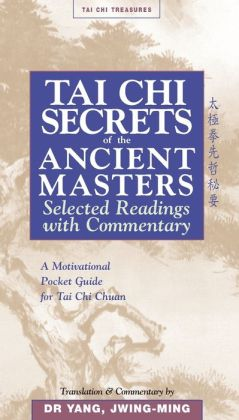 Tai Chi Secrets of the Ancient Masters: Selected Readings with Commentary
