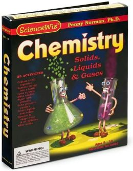 ScienceWiz Chemistry: Solids, Liquids and Gases