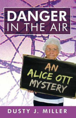 Danger in the Air: An Alice Ott Mystery