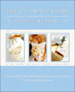 The Ultimate Guide to Planning the Perfect Wedding