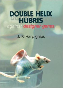 Double Helix Hubris: Against Designer Genes