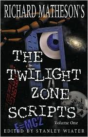 Richard Matheson's The Twilight Zone Scripts, Volume 1