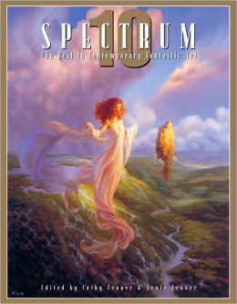 Spectrum 10: The Tenth Annual Collection of the Best in Contemporary Fantastic Art