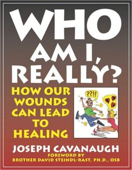 Who Am I, Really?: How Our Wounds Can Lead to Healing