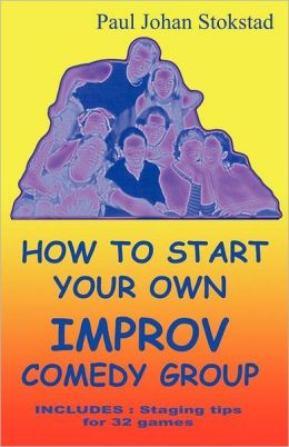 How to Start Your Own Improv Comedy Group