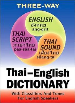 Three-Way Thai-English, English-Thai Pocket Dictionary: With Classifiers and Tones for English Speakers