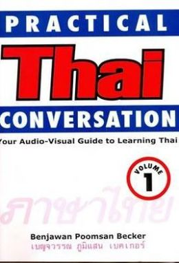 Practical Thai Conversation: Volume 1: Your Audio-Visual Guide to Learning Thai