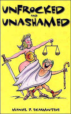Unfrocked and Unashamed: A Collection of Humorous Stories from the Courtroom