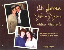 At Home with Johnny, June and Mother Maybelle: Snapshots from My Life with the Cash and Carter Families