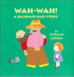 Wah-Wah!: A Backpack Baby Story