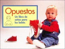 Opuestos: Un Libro de Senas Para los Bebes