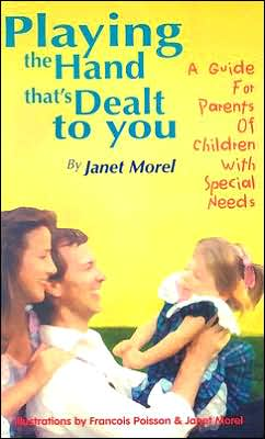 Playing the Hand That's Dealt to You: A Guide for Parents of Children with Special Needs