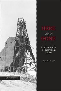 Here and Gone: Colorado's Industrial Past