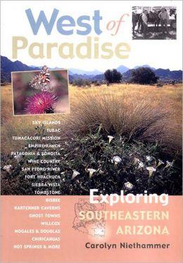 West of Paradise: Exploring Southeastern Arizona