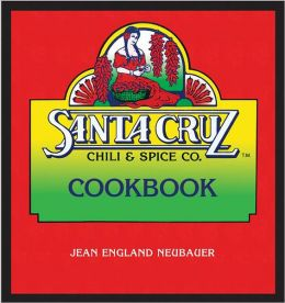 Santa Cruz Chili & Spice Co. Cookbook