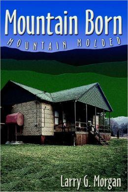 Mountain Born, Mountain Molded