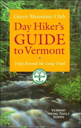 Day Hiker's Guide to Vermont: Trips Beyond the Long Trail (Vermont Hiking Trails Series)