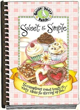 Sweet and Simple: Scrumptious Sweet Treats and Easy Ideas for Stirring up Fun!